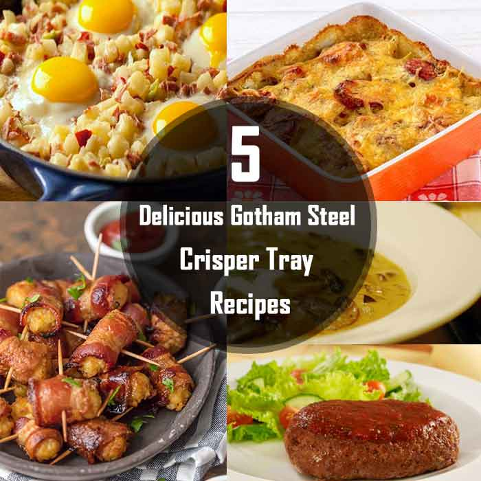 gotham steel crisper tray recipes